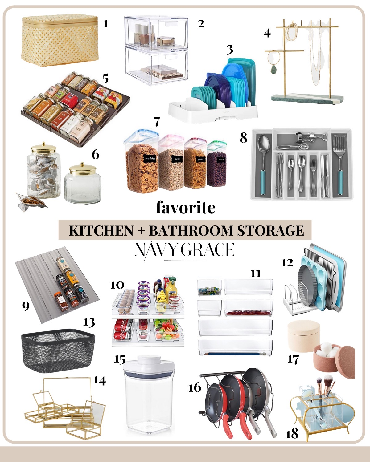 Kitchen Organization Products by popular San Diego life and style blog, Navy Grace: collage image of a bamboo box, stackable cosmetics storage bins, Tupperware lid organizer, jewelry stand, adjustable spice rack, Glass Canister, cereal storage container, Flatware Organizer, spice liner, Fridge and Freezer Bins, clear vanity organization, Bakeware Rack, metal wire basket, Clear Glass Box, OXO pop container, Pot and Pan Rack Holder, textured canister, and Makeup Organizer.