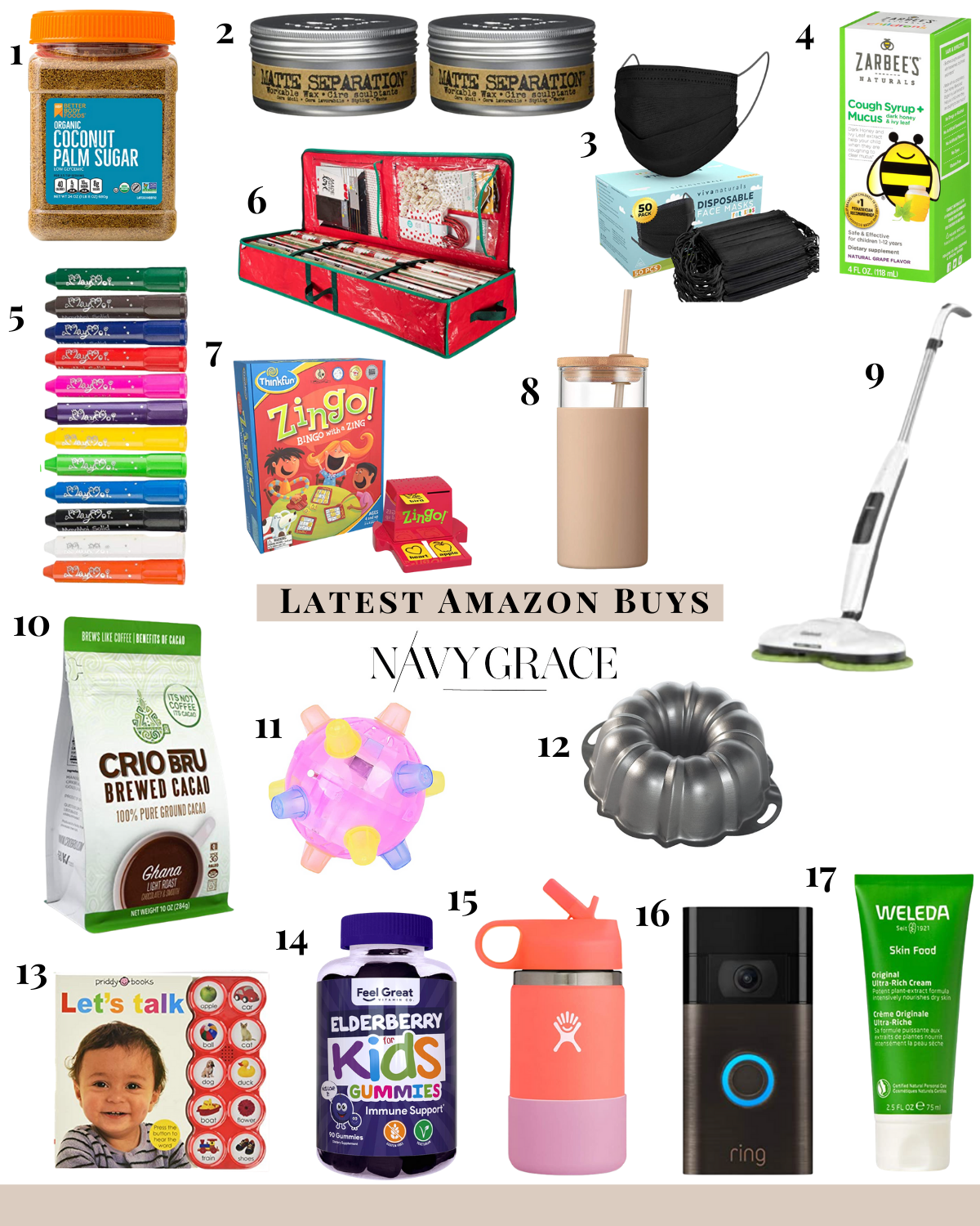 latest amazon buys |Amazon Buys by popular San Diego life and style blog, Navy Grace: image of coconut palm sugar, black face masks, Zarbees, re-useable tumbler, Crio Bru, light up ball, bundt cake pan, Lets Talk book, Elderberry Kids gummies, Hydro Flask bottle, Ring web cam, Weleda skin food, Matte Separation, Electronic mop.